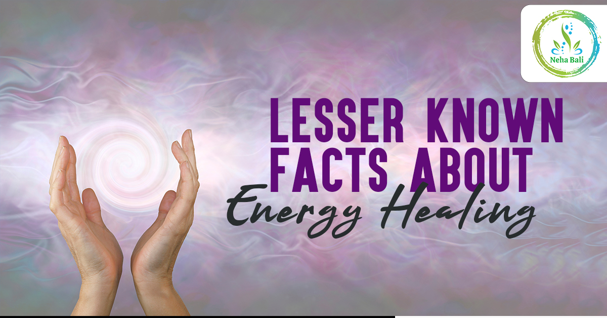 Lesser Known Facts about Energy Healing!